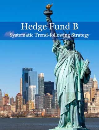 HEDGE FUND B - Systematic trend following fund